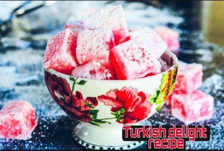 Turkish delight recipe in Hindi