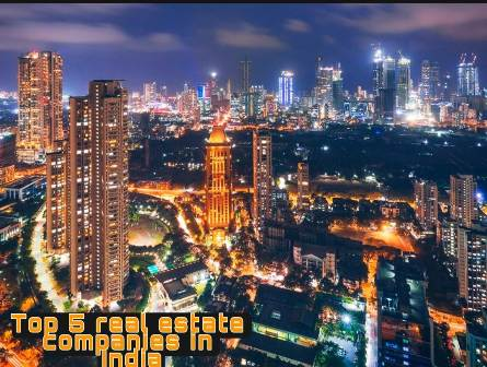 Top 5 Real Estate Companies of India