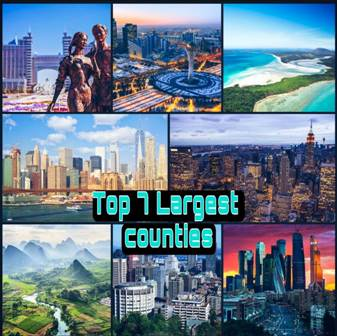 What are the top 7 largest countries